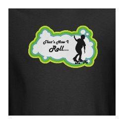"Skateboard ""How I Roll"" T-Shirt"