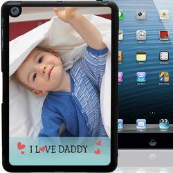 I Love Daddy Personalized iPad Mini Case