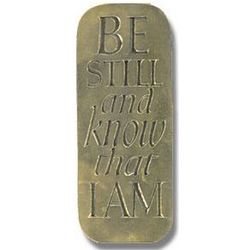 Be Still and Know That I Am Plaque