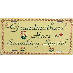 Grandmothers Have Something Special License Plate