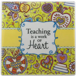 Teaching is a Work of Heart Decorative Tile