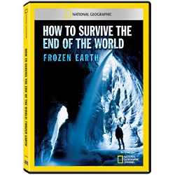 How to Survive the End of The World - Frozen Earth DVD