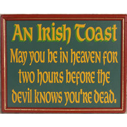 An Irish Toast Framed Sign