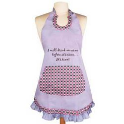 I Will Drink No Wine Before Its Time Apron