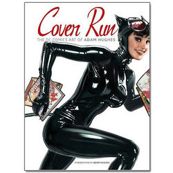 Cover Run - The DC Comics Art of Adam Hughes Book