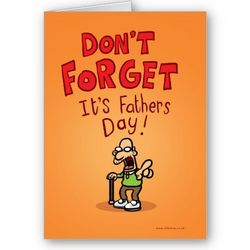 Don't Forget It's Fathers Day Card