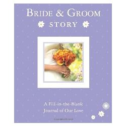 Bride & Groom Story - A Fill-in-the-Blank Journal of Our Love