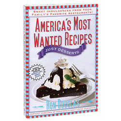 America's Most Wanted Recipes: Just Desserts Cookbook