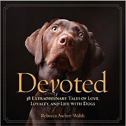 Devoted: Tales of Life with Dogs Book
