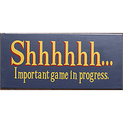 Important Game In Progress Sign