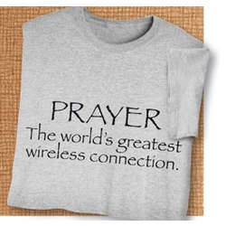 Prayer - The World's Greatest Wireless Connection T-Shirt
