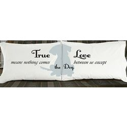 True Love and the Dog Pillowcase Set