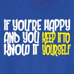 If You're Happy and You Know It Shirt