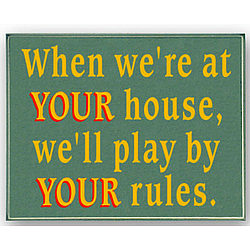 Your House Your Rules Sign