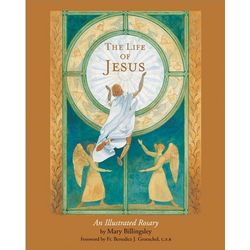 The Life of Jesus - An Illustrated Rosary Book