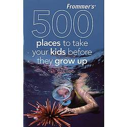 Frommer's 500 Places to Take Your Kids Paperback Book