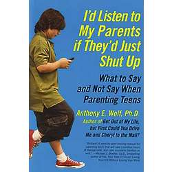 I'd Listen to My Parents if They'd Just Shut Up Parenting Book