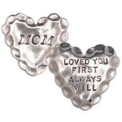 Mom Loved You First Hand-Crafted Pewter Heart