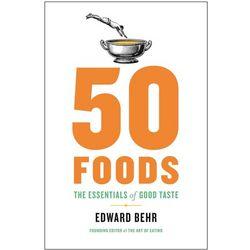 50 Foods: The Essentials of Good Taste Cookbook