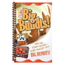 I Like Big Bundts! Cook Book