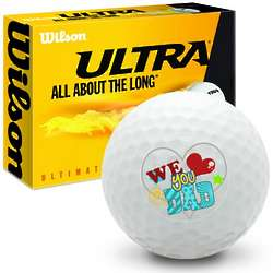 We Love You Dad Ultimate Distance Golf Balls