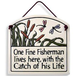 One Fine Fisherman Lives Here with the Catch of His Life Plaque