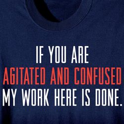 Agitated and Confused T-Shirt
