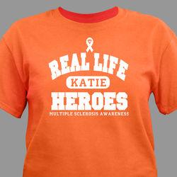 Real Life Hero MS Awareness T-Shirt