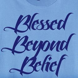Blessed Beyond Belief T-Shirt