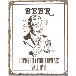 Beer Helps Sex Metal Sign