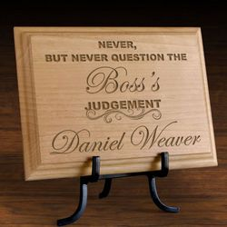 Personalized Never Question the Boss Wooden Plaque