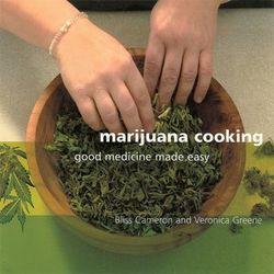Marijuana Cooking: Good Medicine Made Easy Book