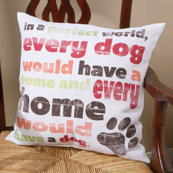 In A Perfect World Every Dog Pillow