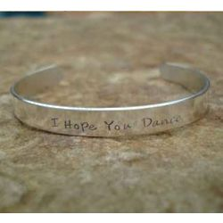 I Hope You Dance Hand Stamped Sterling Silver Cuff Bracelet