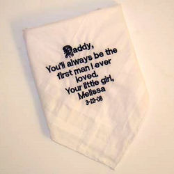"""Daddy...First Man I Ever Loved"" Personalized Handkerchief"