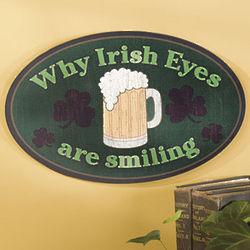 Why Irish Eyes are Smiling Sign