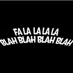 Fa La La Blah Blah T-Shirt