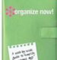 Organize Now! A Week-by-Week Guide to Simplify Your Space