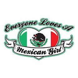 Everyone Loves a Mexican Girl T-Shirt
