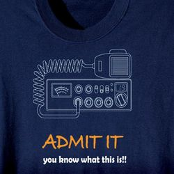 Admit It You Know What This Is CB Radio Shirt