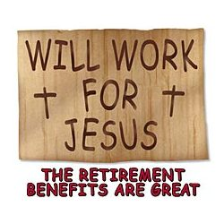 Will Work For Jesus T-Shirt