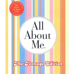 All About Me Teenage Edition: The Story of Your Life Journal
