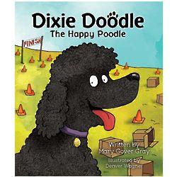 Dixie Doodle, the Happy Poodle Children's Book