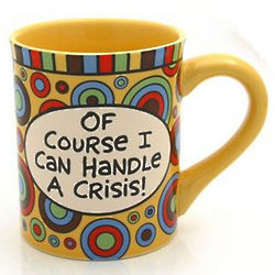 Of Course I Can Handle a Crisis Coffee Mug