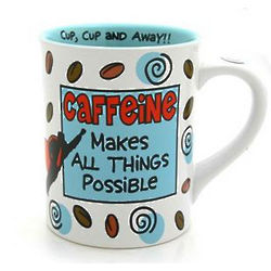 Caffeine Makes All Things Possible Coffee Mug