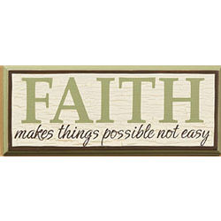 Faith Makes Things Possible Sign