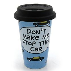 Don't Make Me Stop This Car Travel Mug
