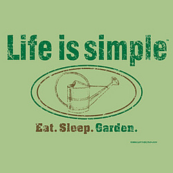 Life is Simple Gardening T-Shirt