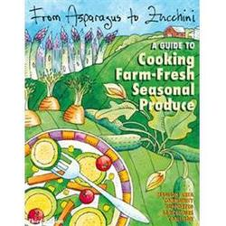 From Asparagus to Zucchini Cookbook