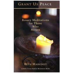 Grant Us Peace - Rosary Meditations for Those Who Mourn Book